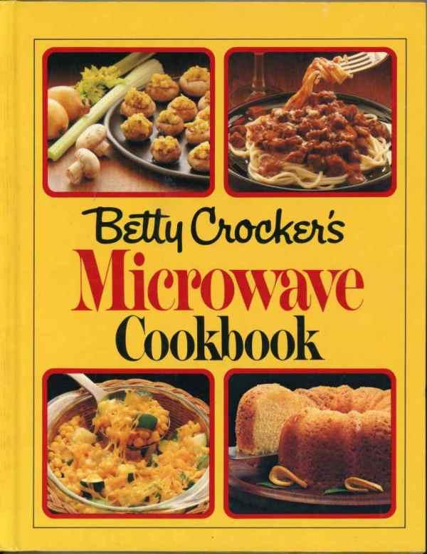 Betty Crocker's Microwave Cookbook 1981 Hardcover