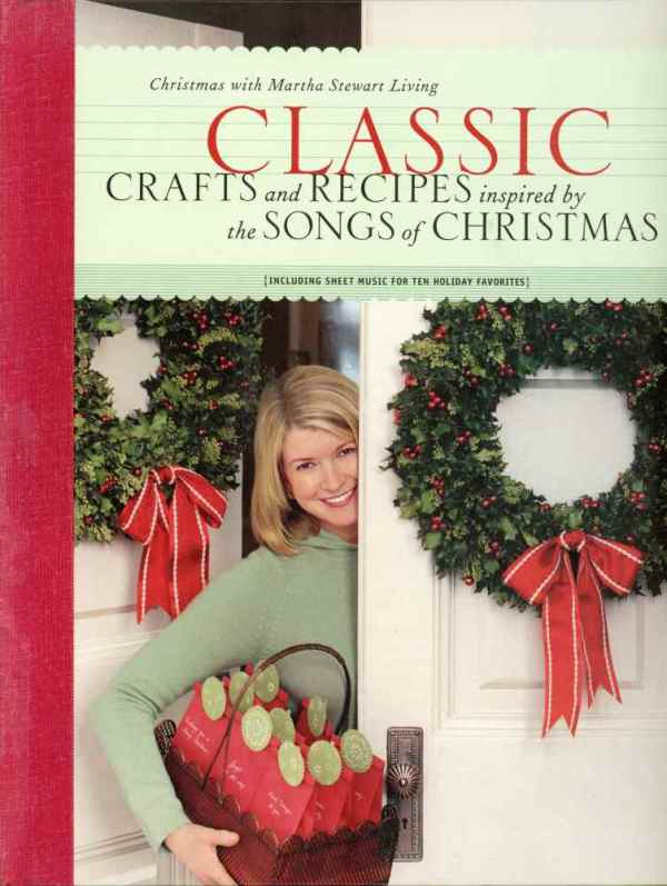 Classic Crafts and Recipes Inspired by the Songs of Christmas With Martha Stewart Living Holidays