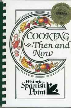 Cooking Then and Now Cookbook Historic Spanish Point Osprey Florida Gulf Coast Heritage Association