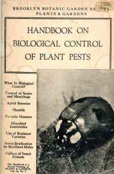 Handbook On Biological Control of Plant Pests 1972 Brooklyn Botanic Garden Gardens Volume 16 No 3