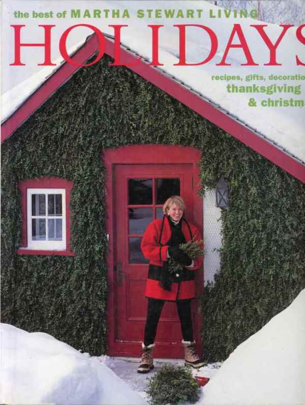 Holidays The Best of Martha Stewart Living Thanksgiving Christmas Recipes Gifts Decorations