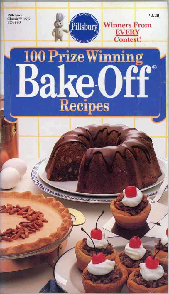 Pillsbury 100 Prize Winning Bake Off Recipes Cookbook Classic #75 1987