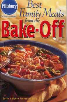 Pillsbury Best Family Meals From The Bake Off Cookbook Classic #264 2003