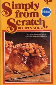 Pillsbury Simply From Scratch Recipes Volume 2 Vintage Baking Cookbook 90 Retro Recipes 1978