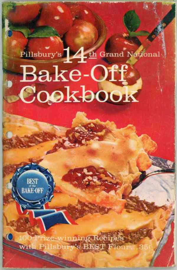 Pillsbury's Best 14th Bake Off Cookbook 100 Prize Winning Grand National Recipes 1963
