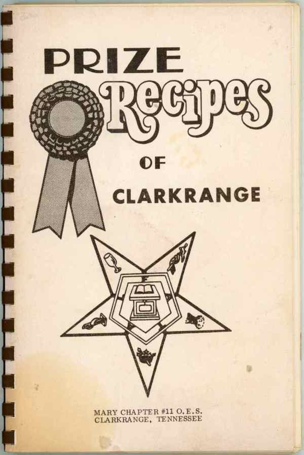 Prize Recipes of Clarkrange Tennessee Cookbook Mary Chapter #11 OES Order of Eastern Star
