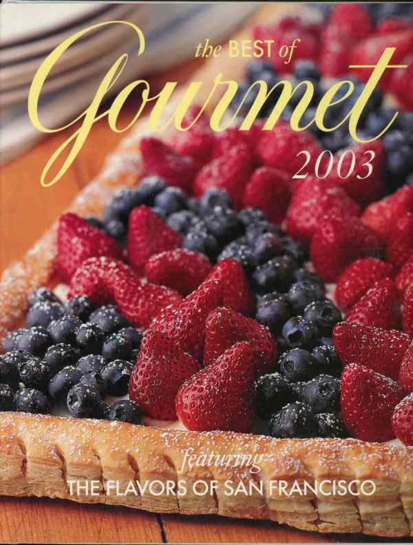 The Best of Gourmet 2003 Cookbook Featuring Flavors of San Francisco Recipes Hardcover