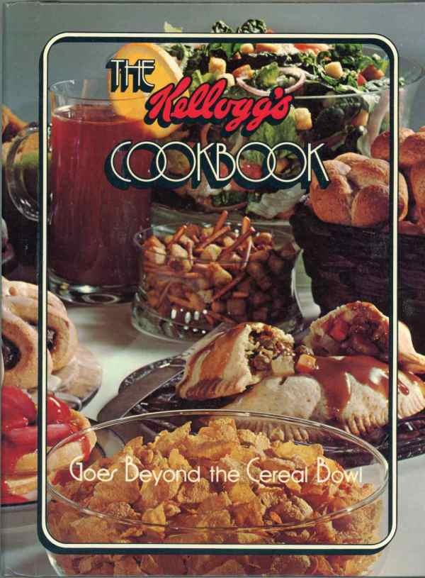 The Kellogg's Cookbook Goes Beyond The Cereal Bowl Vintage Recipes 1978 1st Edition