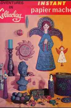 Adventures in Celluclay Instant Papier Mache 1967 Mid Century Crafts Step by Step Instructions