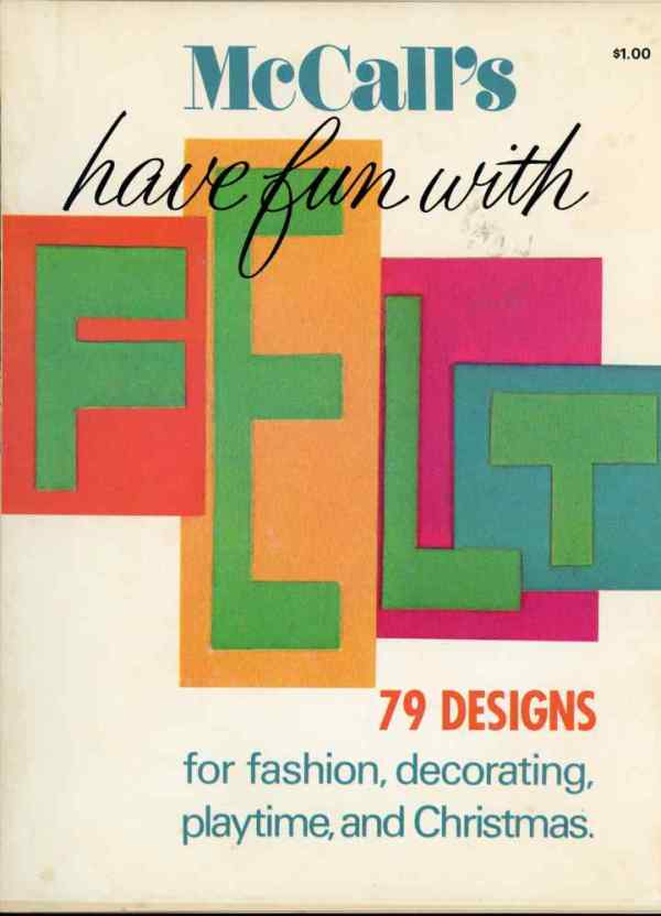McCall's Have Fun With Felt 79 Designs 1973 Mid Century Crafts Fashion Decor Christmas