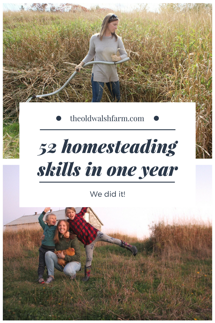 We did it! Over the last year our family learned 52 homesteading skills. You can too.