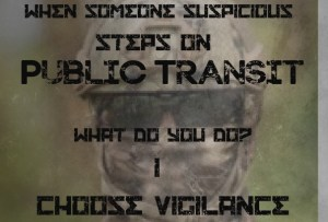 suspicious on public transit choose vigilance