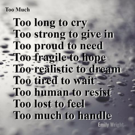Too Much - Emily Wright original poem