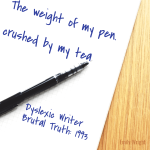 Dyslexic Writer; Brutal Truth ; Crushed