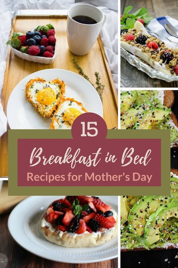 collage of beautiful breakfast in bed photos for Mother's Day with 15 recipes