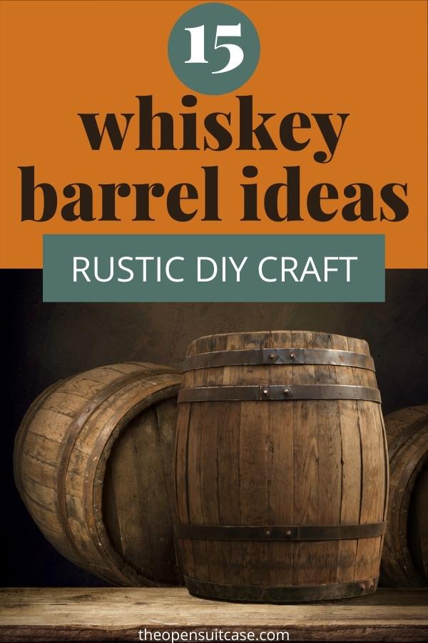 love whiskey 15 diy whiskey barrel ideas