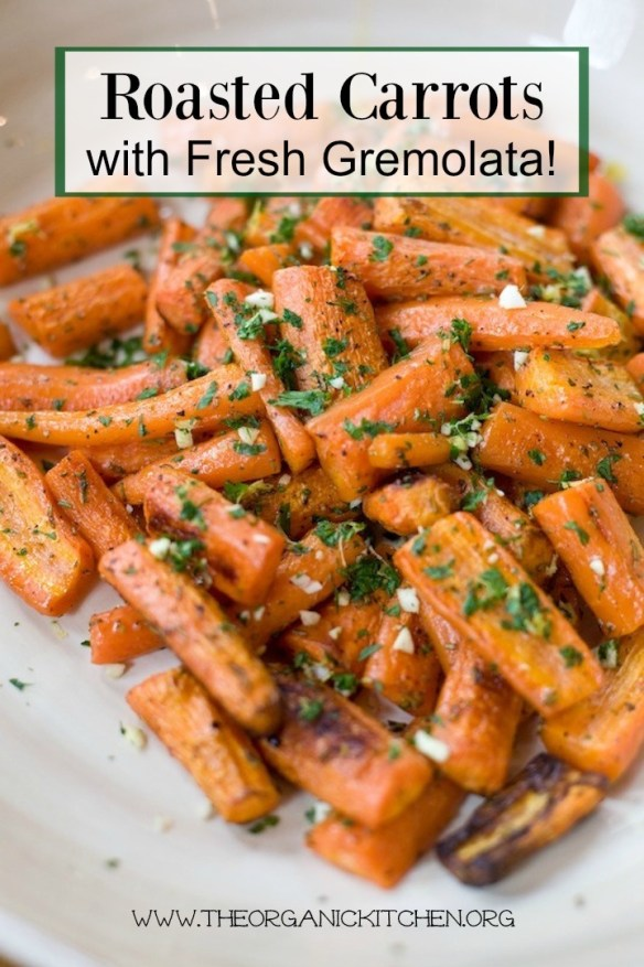 Carrots Gone Wild! These roasted carrots with gremolata will have your friends and family raving. They are absolutely delicious and add a great pop of color to any dish.