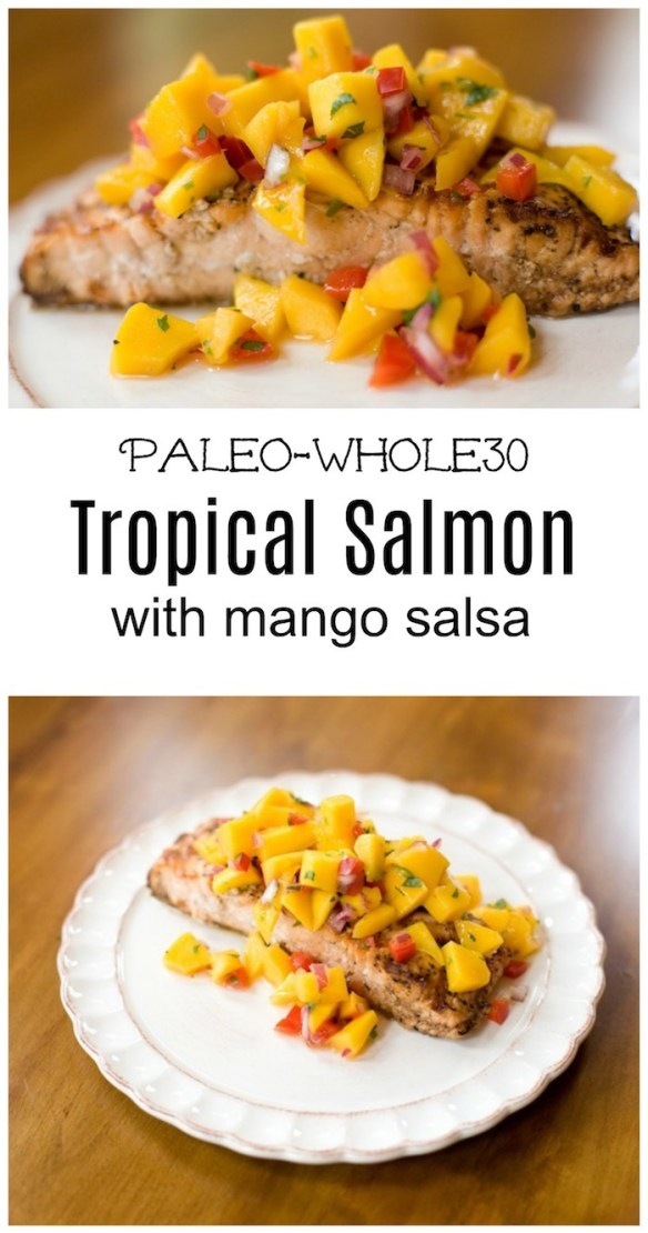 Tropical Salmon ~ A Family Favorite! #paleo #whole30 #salmon #mangosalsa