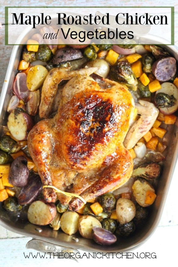 Maybe My Best Roasted Chicken Yet! ~ Maple Roast Chicken with Vegetables #glutenfree #roastchicken