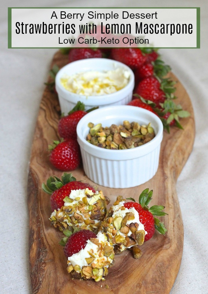 A Berry Simple Dessert : Strawberries with Lemon Mascarpone and Pistachios! #berries #dessert #lowcarb #keto