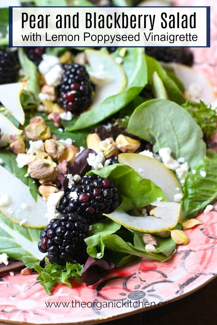 Greens with Pears, Blackberries and Creamy Lemon Poppyseed Vinaigrette