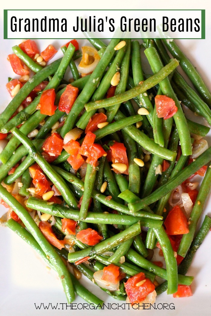 Green beans with diced tomatoes, pine nuts and chopped basil: Grandma Julia's Green beans
