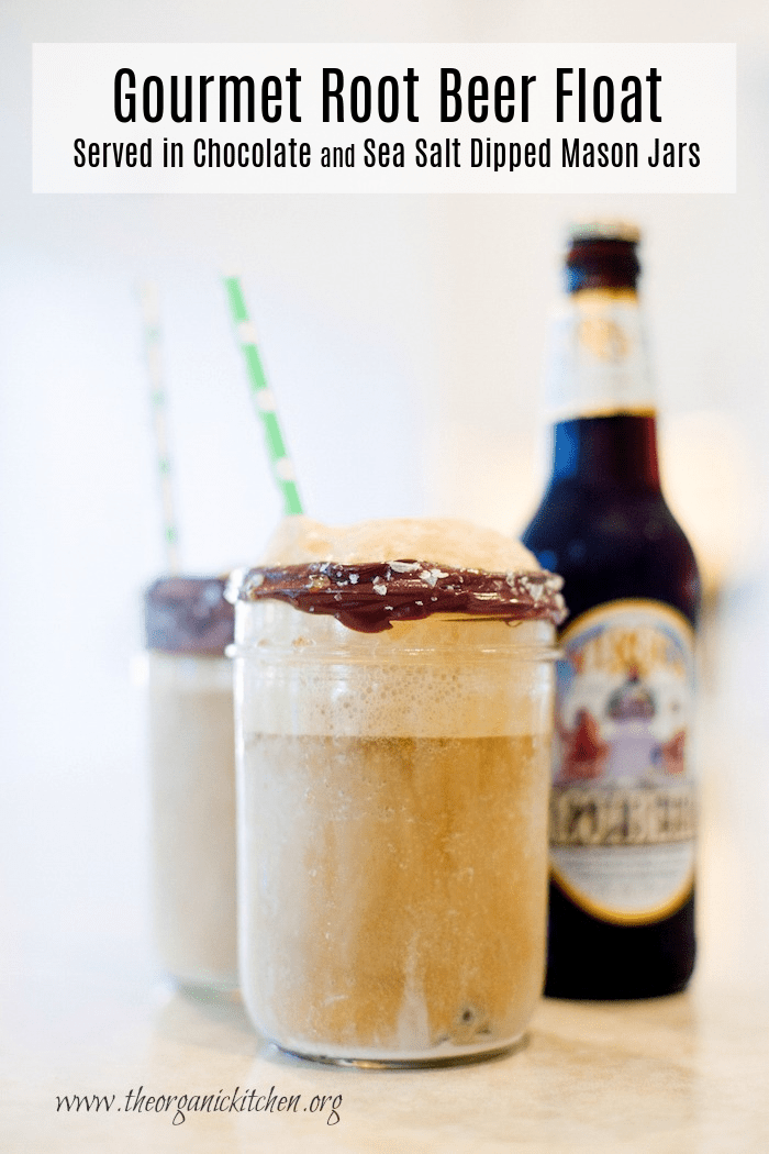 Not Your Mama's Root Beer Float: Two mason jars laced with chocolate and sea salt and filled with ice cream and gourmet root beer