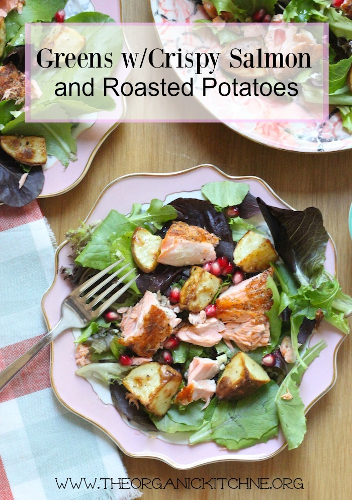 The Recipe: Greens with Crispy Salmon and Roasted Potatoes