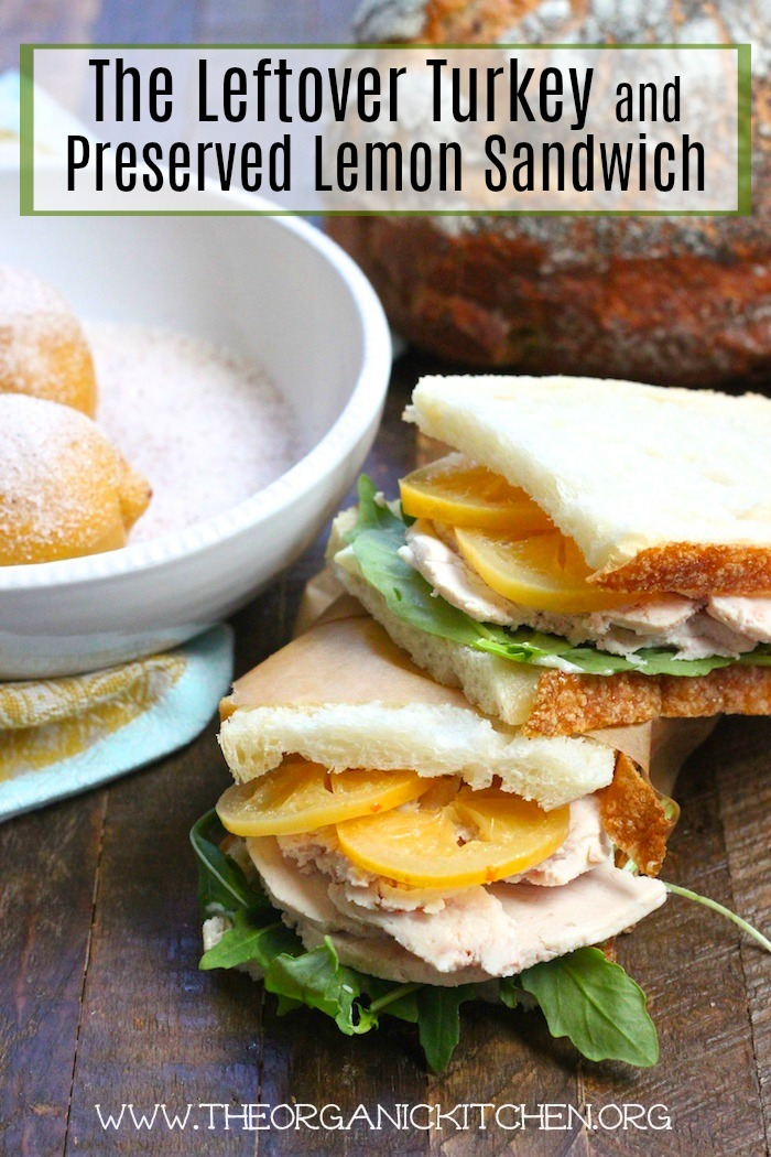 The Leftover Turkey Sandwich with Preserved Lemons