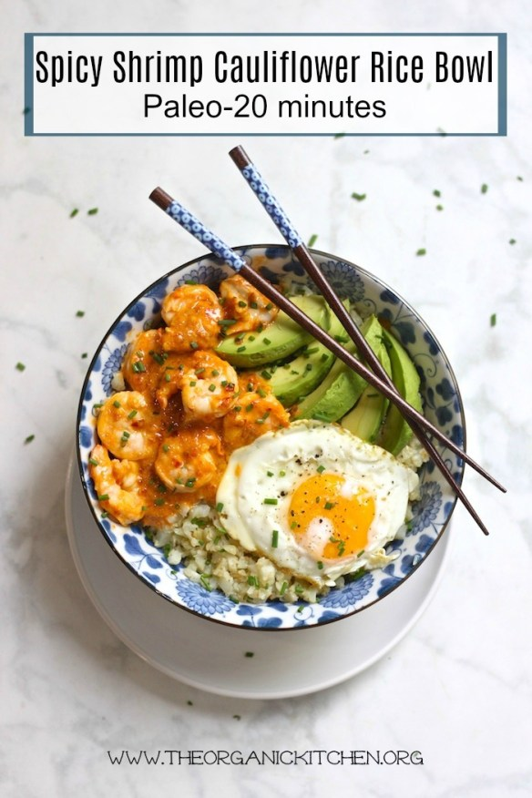 Spicy Shrimp and Cauliflower Rice Bowl: #Paleo #glutenfree #grainfree #spicyshrimp #20minutemeal