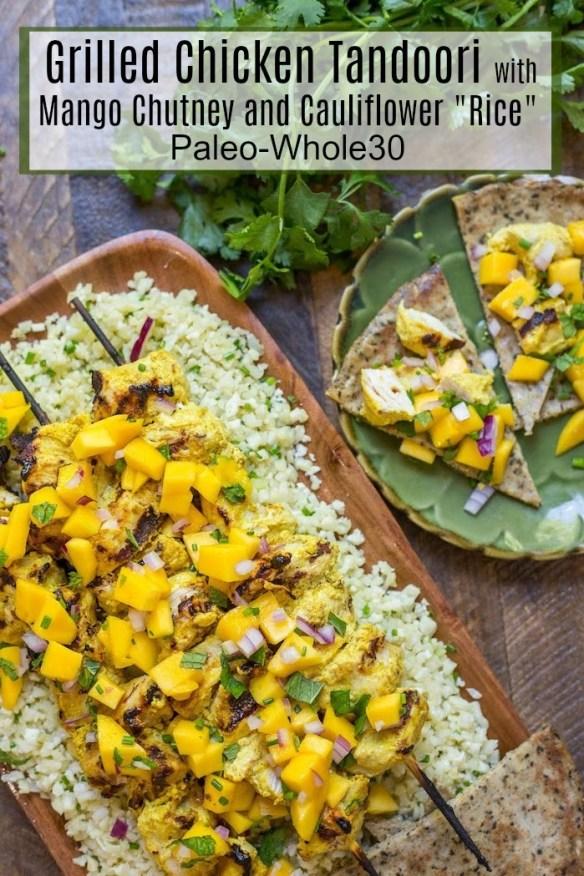 Tandoori Chicken Skewers with Mango Chutney and Cauliflower Rice (Paleo-Whole30) #whole30 #tandoorichicken #paleonaan #dairyfree #glutenfree