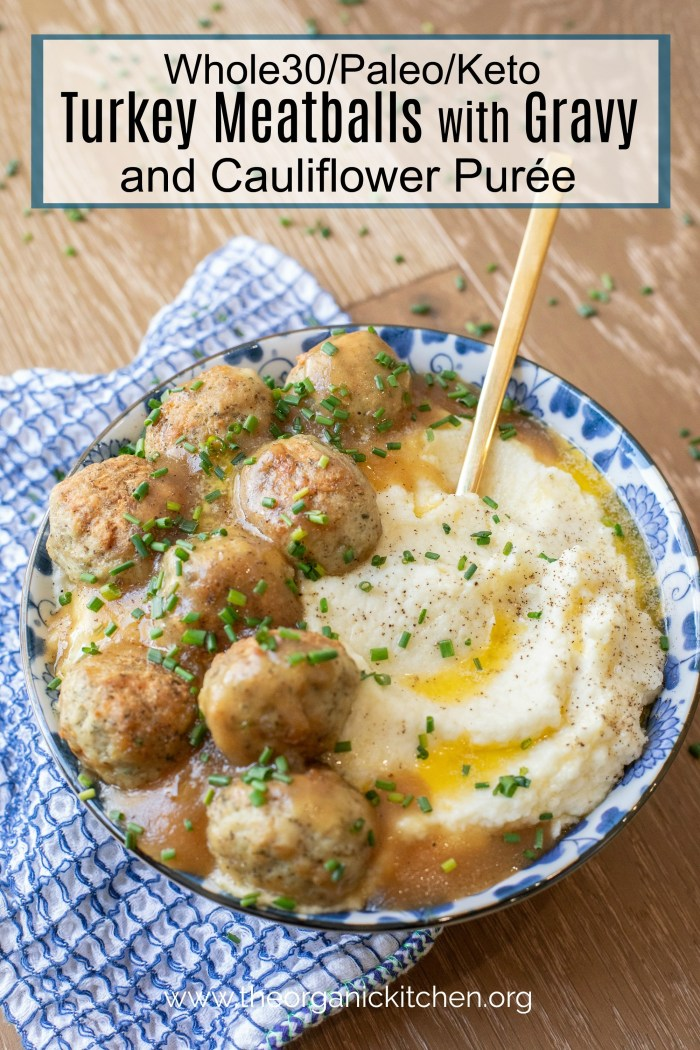Turkey Meatballs with Gravy and Cauliflower Purée (Whole30-Paleo-Keto) in a blue and white bowl