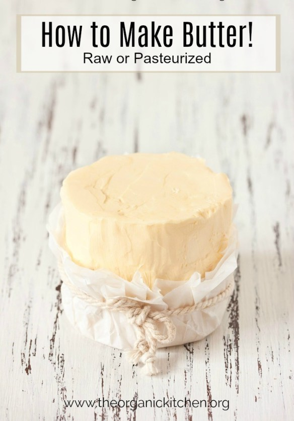 How to Make Raw or Pasteurized Butter #homemadebutter #rawbutter #howtomakebuttermilk #howotmakebutter