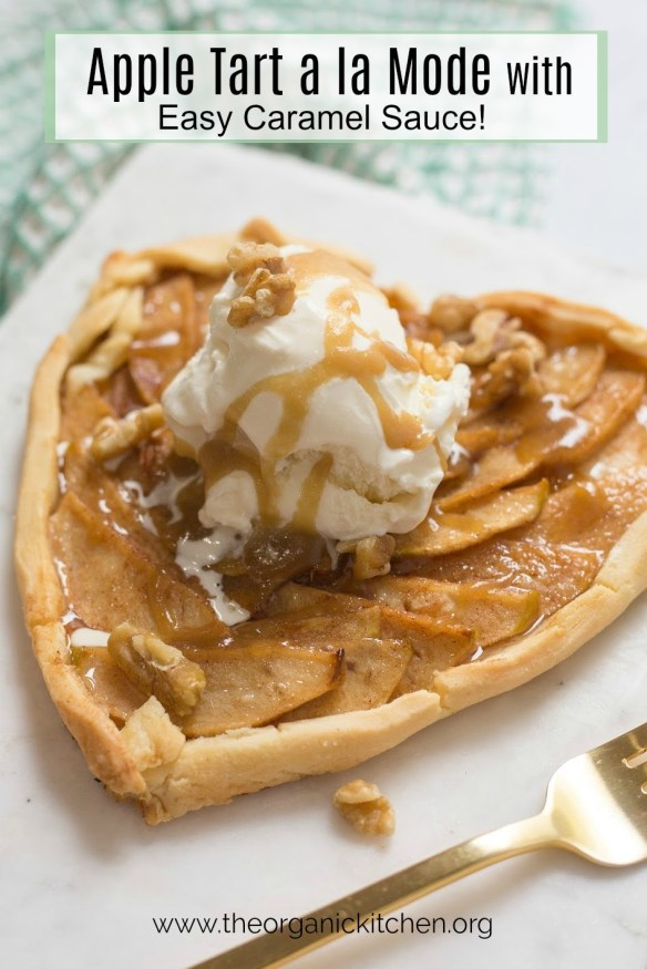 Apple Tart a la Mode with easy Caramel Sauce #appletart #glutenfree option #applepie #caramelsauce