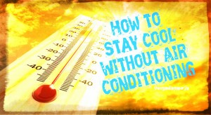 How to stay cool without air conditioning