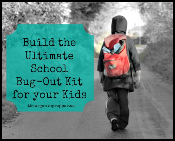 Build the Ultimate School Bug Out Kit for your Kids