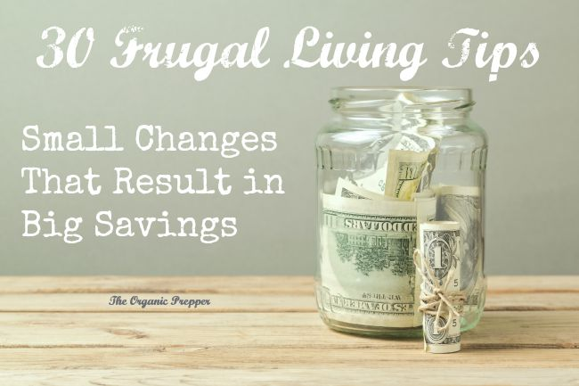 30 Frugal Living Tips from The Organic Prepper [Weekly Round-Up at HIgh-Heeled Love]