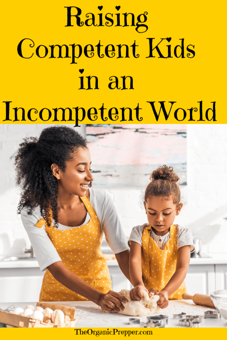 Don\'t allow your kids to become crippled by a society that babies them in the name of convenience. Raise your children to be compentent even if the world is not.   The Organic Prepper