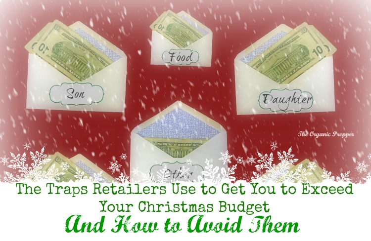 The Traps Retailers Use to Get You to Exceed Your Christmas Budget (and How to Avoid Them)
