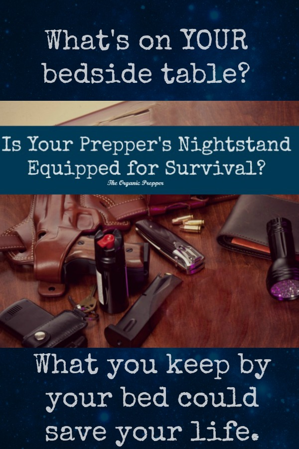 Is your prepper\'s nightstand equipped for a wide variety of middle-of-the-night emergencies?
