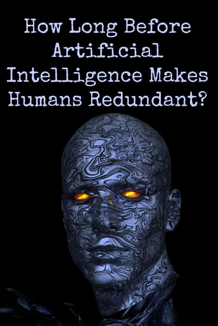 Artificial intelligence is advancing at a rapid pace and soon, robots could render humans completely redundant.