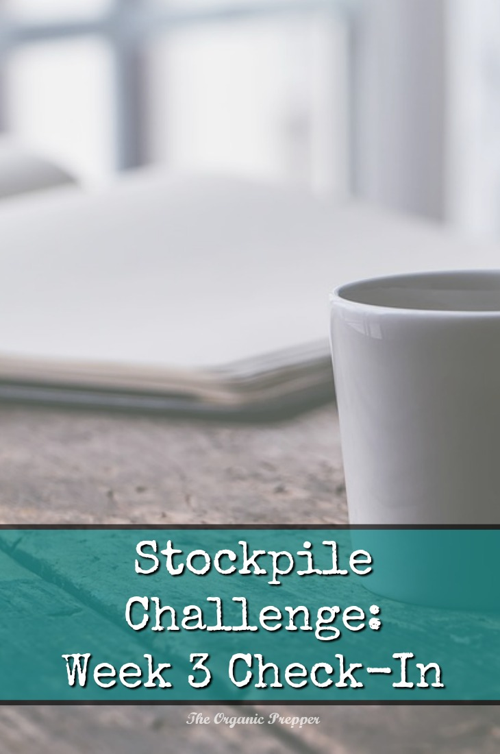 As we go into the homestretch of the stockpile challenge, we\'re learning a lot from each other. Here\'s this week\'s check-in. | The Organic Prepper