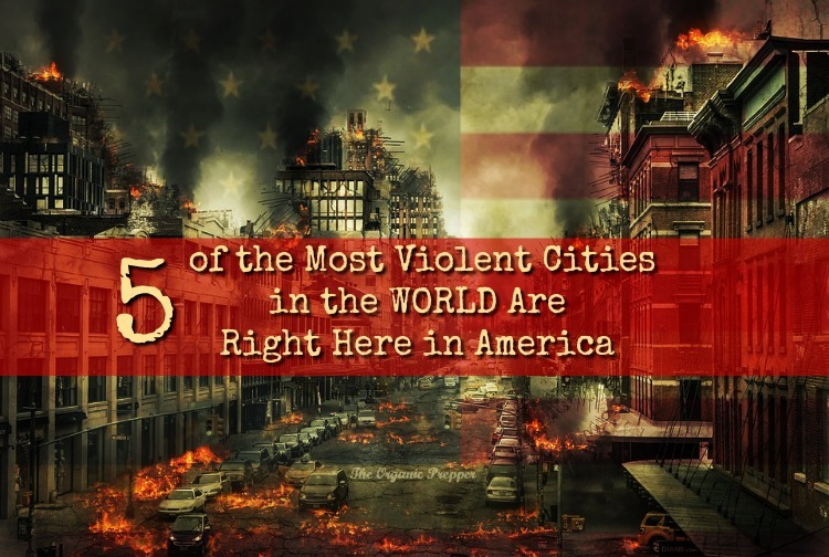 When you think of the most dangerous cities in the world, do you picture slums in Third World countries with vicious drug cartels or arrogant warlords? Think again, because 5 of the world's most violent cities are right here in America.| The Organic Prepper