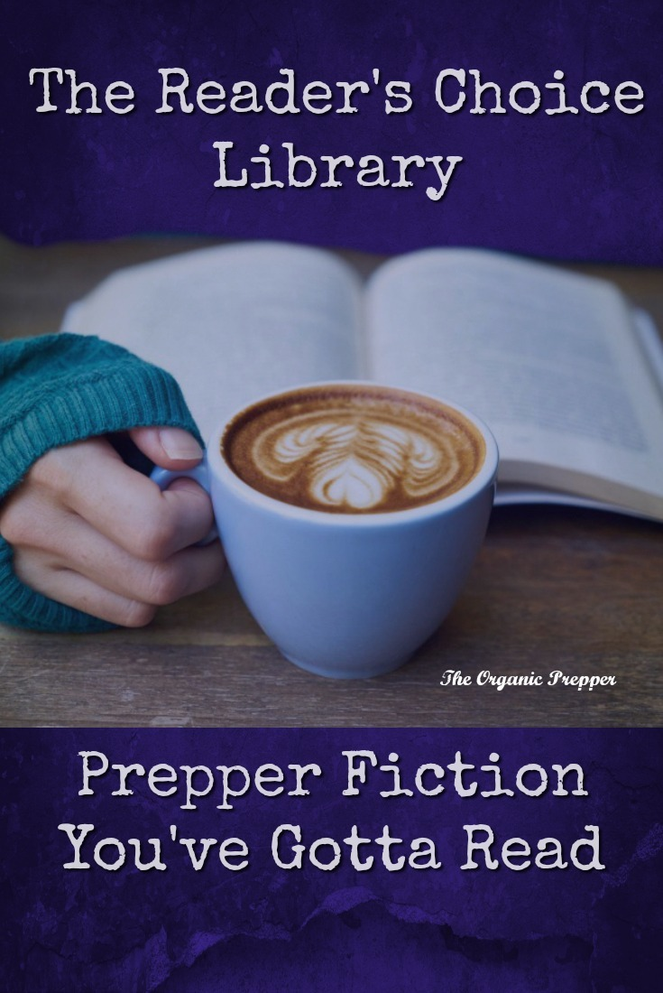 Looking for a new prepper book or series to read?  Here are the top 40 Reader's Choice options for prepper fiction. | The Organic Prepper
