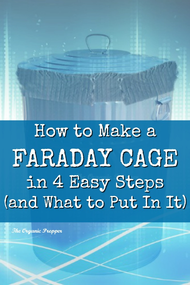 How to Make a Faraday Cage in 4 Easy Steps (and What to Put In It)