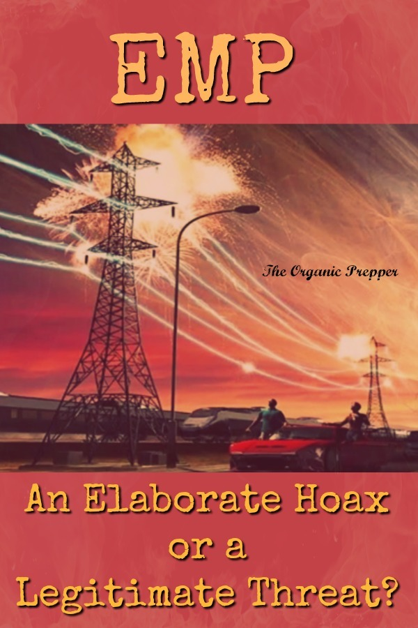 As a prepper and avid reader of post-apocalyptic fiction, an EMP has long seemed like one of the most catastrophic threats we could face. But some folks say it's all an elaborate hoax. | The Organic Prepper