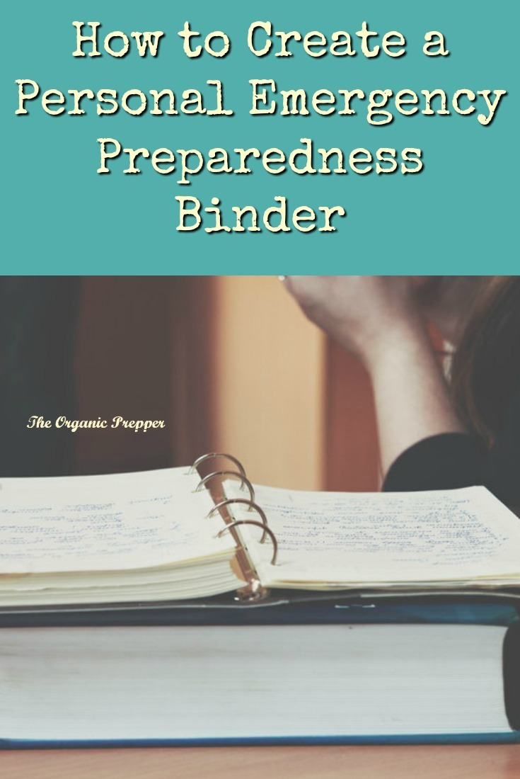 In a disaster situation, having your personal information and documents organized in a binder will make things a whole lot easier.   The Organic Prepper