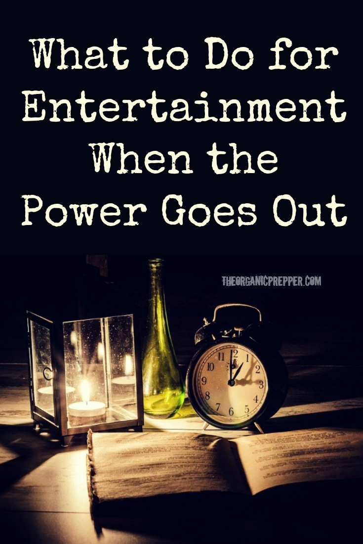 All that idle time during a #blackout can leave you bored and frustrated. Here are some reader ideas for what to do for entertainment during a #poweroutage.   The Organic Prepper #prepping