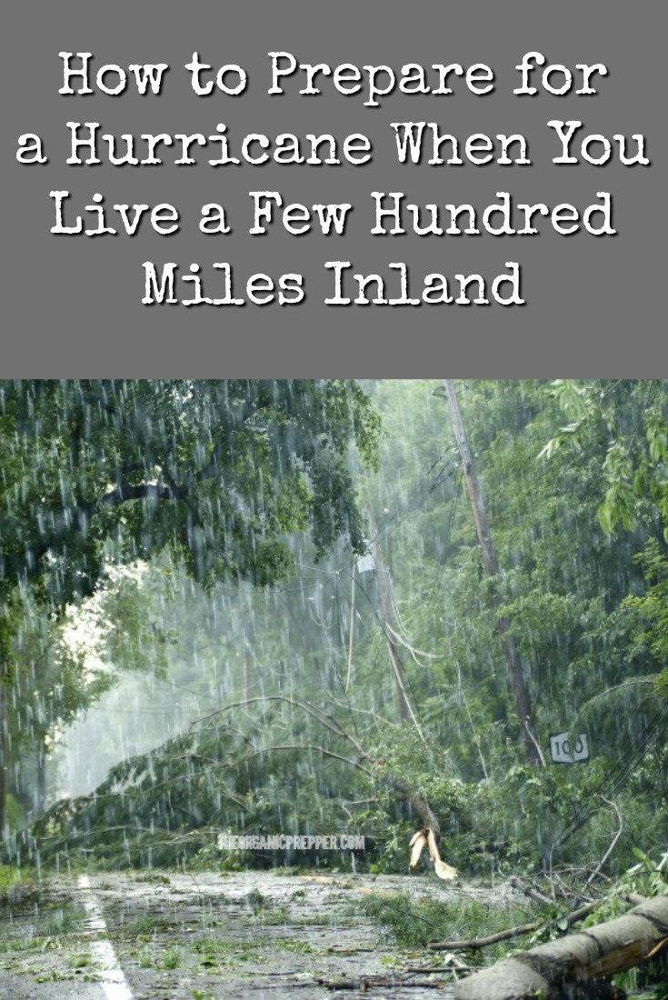 Hurricanes could affect places that are as much as 350+ miles inland. Here\'s what you need to do to prepare if you live within that range.