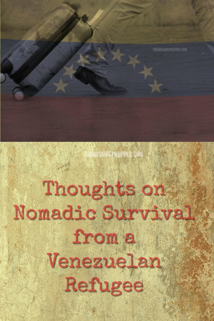 Jose from #Venezuela talks about the difficulty of nomadic #survival and how he wishes he had prepared differently. | The Organic Prepper #prepper